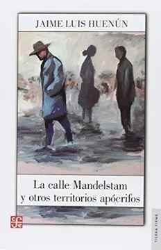 CALLE MANDELSTAM Y OTROS TERRITORIOS APOCRIFOS