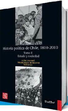 HISTORIA POLÍTICA DE CHILE, 1810 - 2010. TOMO II - ESTADO Y SOCIEDAD