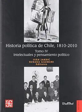 HISTORIA POLITICA DE CHILE, 1810-2010 (IV)