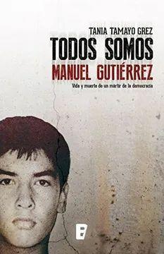 TODOS SOMOS MANUEL GUTIERREZ