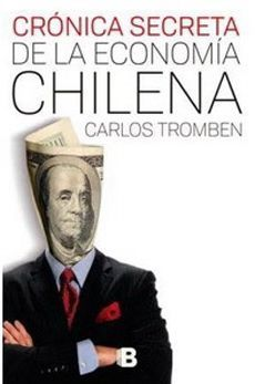 CRONICA SECRETA DE LA ECONOMIA CHILENA