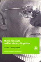 MICHEL FOUCAULT: NEOLIBERALISMO Y BIOPOLITICA