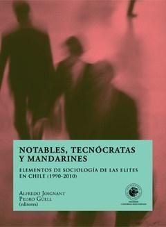 NOTABLES, TECNOCRATAS Y MANDARINES