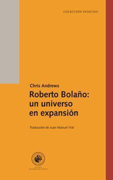 ROBERTO BOLAÑO: UN UNIVERSO EN EXPANSION