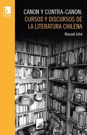 CANON Y CONTRA-CANON: CURSOS Y DISCURSOS DE LA LITERATURA CHILENA