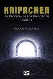 KAIPACHEA LA PROFECIA DE LOS PROSCRITOS
