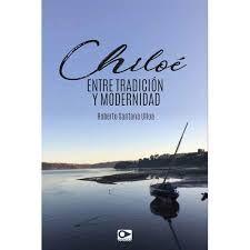CHILOE ENTRE MODERNIDAD Y TRADICION