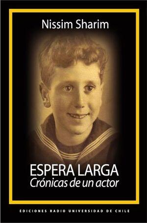 ESPERA LARGA. CRONICAS DE UN ACTOR