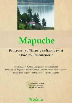 MAPUCHE PROCESOS, POLITICAS Y CULTURAS EN EL CHILE DEL BICENTENARIO