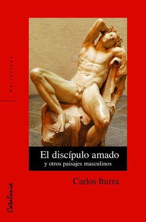 DISCIPULO AMADO Y OTROS PAISAJES MASCULINOS