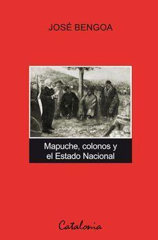 MAPUCHE, COLONOS Y ESTADO NACIONAL