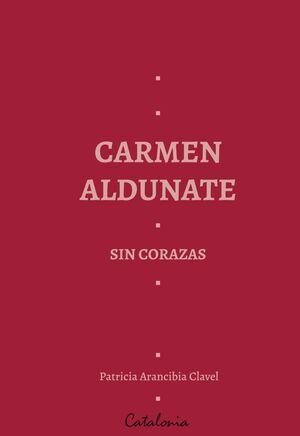 CARMEN ALDUNATE SIN CORAZAS