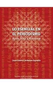 LO ESENCIAL EN EL PERIODISMO. AYER, HOY Y MAÑANA