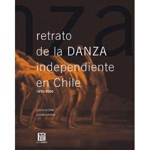 RETRATO DE LA DANZA INDEPENDIENTE EN CHILE
