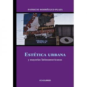 ESTETICA URBANA Y MAYORIAS LATINOAMERICANAS