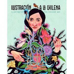 ILUSTRACION A LA CHILENA / ILLUSTRATION THE CHILEA