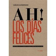 AH LOS DIAS FELICES. HISTORIA DE UN HOYO Y 40 REL
