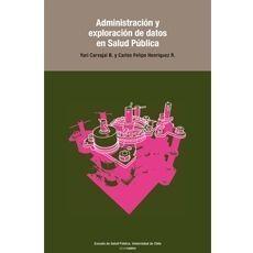 ADMINISTRACION Y EXPLORACION DE DATOS EN SALUD PUB