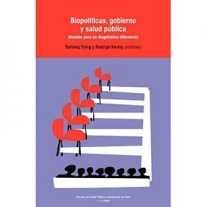 BIOPOLITICAS, GOBIERNO Y SALUD PUBLICA