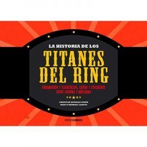 HISTORIA DE LOS TITANES DEL RING, LA