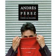 ANDRES PEREZ TIENE LA PALABRA
