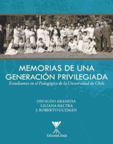 MEMORIAS DE UNA GENERACIÓN PRIVILEGIADA