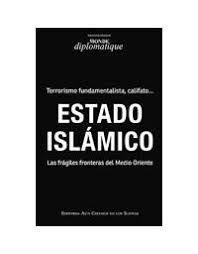 ESTADO ISLAMICO. LAS FRAGILES FRONTERAS DEL MEDIO