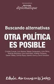 BUSCANDO ALTERNATIVAS OTRA POLITICA ES POSIBLE