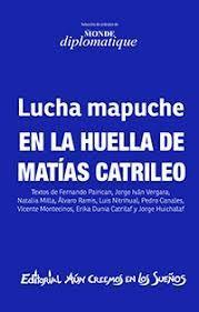 LUCHA MAPUCHE EN LA HUELLA DE MATIAS CATRILEO