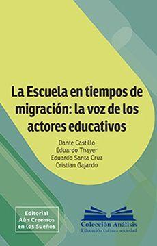 LA ESCUELA EN TIEMPOS DE MIGRACION: LA VOZ DE LOS ACTORES EDUCATIVOS