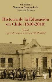HISTORIA DE LA EDUCACION EN CHILE(1810-2010)TOMO1