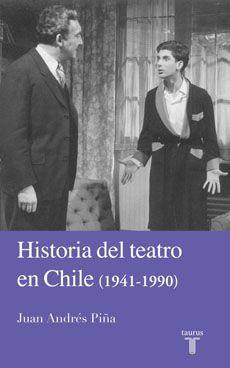 HISTORIA DEL TEATRO EN CHILE 1941 1990