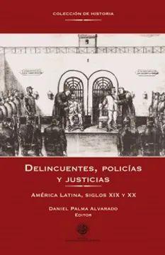 DELINCUENTES, POLICIAS Y JUSTICIAS