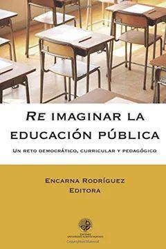 RE IMAGINAR LA EDUCACION PUBLICA