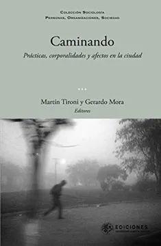 CAMINANDO: PRÁCTICAS, CORPORALIDADES Y AFECTOS EN LA CIUDAD