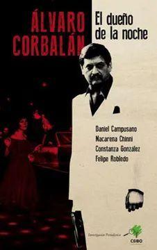 ALVARO CORBALAN. EL DUEÑO DE LA NOCHE