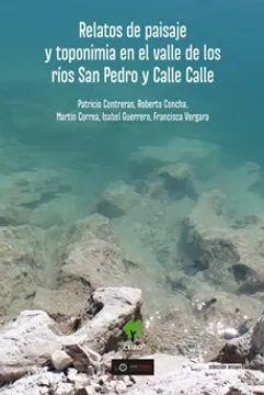 RELATOS DE PAISAJE Y TOPONIMIA EN EL VALLE DE LOS RIOS SAN PEDRO Y CALLE CALLE