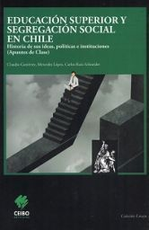 EDUCACION SUPERIOR Y SEGREGACION SOCIAL EN CHILE