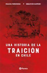 HISTORIA DE LA TRAICIÓN EN CHILE, UNA