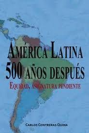 AMERICA LATINA 500 AÑOS DESPUES