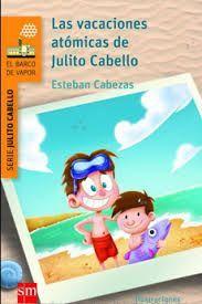LAS VACACIONES ATOMICAS DE JULITO CABELLO