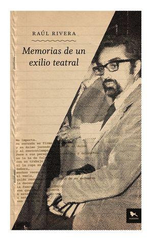 MEMORIAS DE UN EXILIO TEATRAL