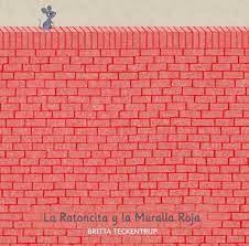 RATONCITA Y LA MURALLA ROJA, LA