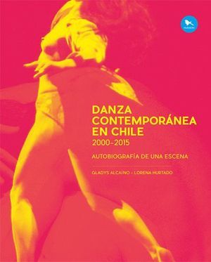 DANZA CONTEMPORANEA EN CHILE 2000 -2015