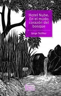HOTEL NUBE. EN EL MUDO CORAZON DEL BOSQUE