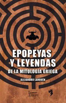 EPOPEYAS Y LEYENDAS DE LA MITOLOGIA GRIEGA