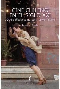 CINE CHILENO EN EL SIGLO XXI