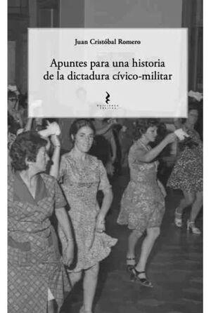 APUNTES PARA UNA HISTORIA DE LA DICTADURA CIVICO-MILITAR