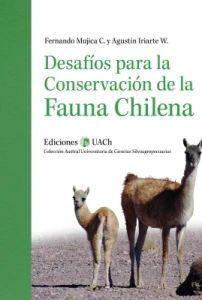 DESAFIOS PARA LA CONSERVACION DE LA FAUNA CHILENA