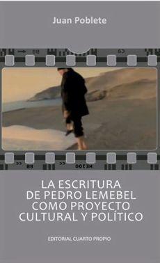 ESCRITURA DE PEDRO LEMEBEL COMO PROYECTO CULTURAL Y POLITICO, LA